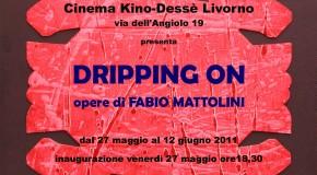 DRIPPING ON – Fabio Mattolini