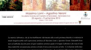 ATTRAVERSO LA FIGURAZIONE. Massimo Lomi e Agostino Veroni, sabato 25 agosto, a Seravezza