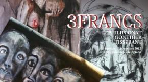 3FRANCS, Lephilipponnat, Gonthier, Tisserant alla galleria Il Melograno (20/10-17/11)