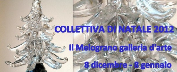 Natale 2012 alla galleria Il Melograno ( 8/12 – 8/1)