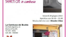 SHAKTI CRI in cambusa. Cristina Guarducci a La Cambusa del Budda , a Marina di Pisa (28/06 – 18/07)