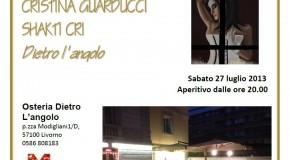 SHAKTI CRI DIETRO L'ANGOLO. 27-07-2013 PER LA NOTTE BIANCA
