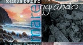 Mareggiando. Personale di Rossella Baldino al Portico 340. Napoli (27/07 – 03/08)