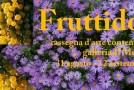 Fruttidoro, rassegna d'arte contemporanea alla galleria Il Melograno