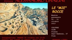 ALESSANDRO DANZINI – LE MIE ROCCE – PISA – (05/10 – 31/10)