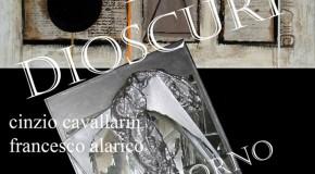 Cinzio Cavallarin e Francesco Alarico – I DIOSCURI – GIORNO E ALBA – Montemurlo – (09/11 – 17/11)