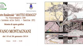 IVANO MONTAGNANI – Opera grafica – Centro Remaggi – San Lorenzo alle corti – (18/01 – 26/01)