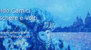 MASCHERE E VOLTI – Alcune opere di ARALDO CAMICI alla galleria Il Melograno – Livorno – (26/02 – 04/03)