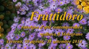 Fruttidoro 2014 –  Rassegna autunnale alla galleria Il Melograno – Livorno – 30/08 – 11/09