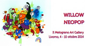 WILLOW  NEOPOP Il Melograno Art Gallery – Livorno – 04/10 – 10/10