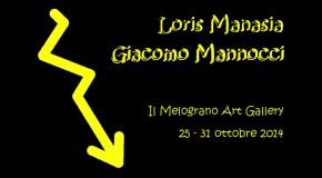 Loris Manasia  Giacomo Mannocci Il Melograno Art Gallery Livorno 25/10 – 31/10
