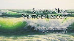 Stefano Urzi Vento di libeccio  Mostra personale Il Melograno galleria d'arte Livorno -15/11 – 21/11