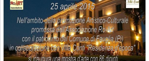 Associazione Ro-Art  Mostra collettiva –  Villa Conti – Fauglia – 25/04 – 30/04