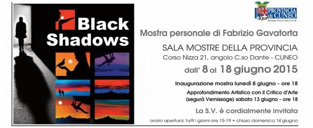 Fabrizio Gavatorta Black Shadows a Cuneo – 08/06 – 18/06