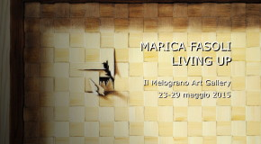 Marica Fasoli – Living up –  Il Melograno Art Gallery – Livorno – 23/05 – 29/05
