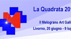 La Quadrata 2015 – Rassegna dei finalisti alla galleria Il Melograno – Livorno – 20/06 – 09/07