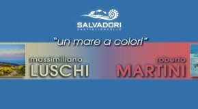 """Massimiliano Luschi e Roberto Martini – Sala espositiva """"La Macchia""""- Spazio dei Bagni Salvadori a Castiglioncello – 20/06 – 28/06"""