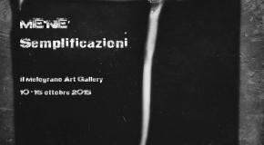 """Me-nè – """"Semplificazioni"""" – Mostra personale alla Galleria Il Melograno – Livorno – 10/10 – 16/10"""