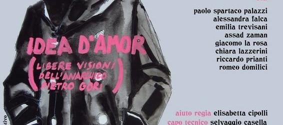 IDEA D'AMOR  (libere visioni dell'anarchico Pietro Gori) – Teatrofficina Refugio – Livorno – 24/30 settembre