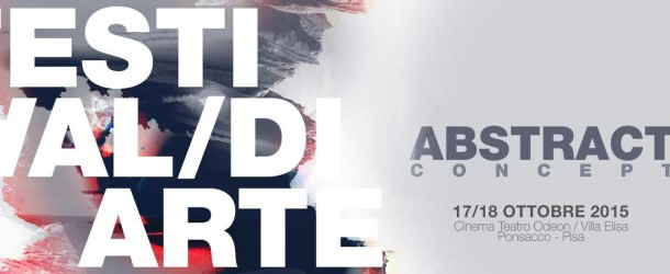 ABSTRACT CONCEPT  Festival d'arte – Teatro Odeon – Ponsacco 17/10 – 18/10
