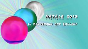 Natale 2015 –  Oltre 180 artisti alla galleria Il Melograno per la collettiva natalizia – Livorno – 05/12 – 09/01