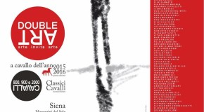 """Double  Art – Arte invita arte"" – A cavallo dell'anno 2015/2016 – Siena – 27/12 – 21/02"
