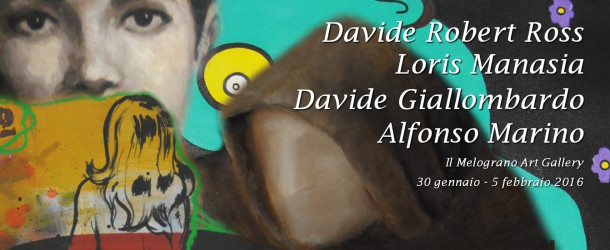 Giallombardo, Manasia, Marino, Ross – Il Melograno Art Gallery – 30/01-05/02