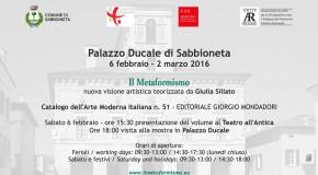 Metaformismo – Palazzo Ducale di Sabbioneta – 06/02 – 02/03