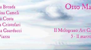 Otto Marzo 2016 – Il Melograno Art Gallery – Livorno – 05/03 – 11/03
