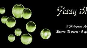 Fizzy Show – Il Melograno Art Gallery – Livorno – 26/03 – 08/04