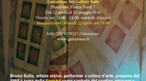 Bruno Sullo –  Gattarossa Art Gallery Kafe – Piombino – 22/04 – 15/05
