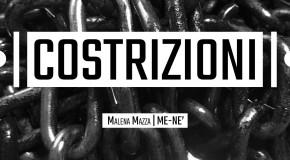 """Malena Mazza e Me-nè   """"Costrizioni""""  Costantini Art Gallery  Milano  14/04 – 21/05"""