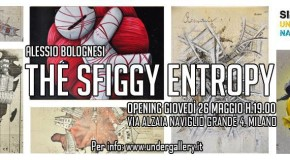 Alessio Bolognesi – THE SFIGGY ENTROPY – Milano – 26/05 – 15/06