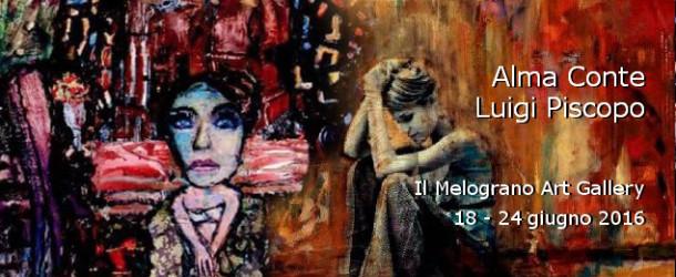 Alma Conte e Luigi Piscopo – Il Melograno Art Gallery –  Livorno 18/06 – 24/06