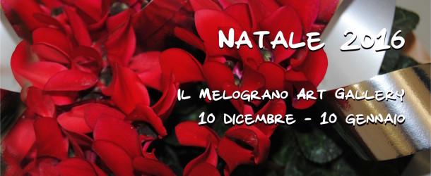 Mostra di Natale 2016 – Il Melograno Art Gallery – Livorno – 10/12 – 10/01
