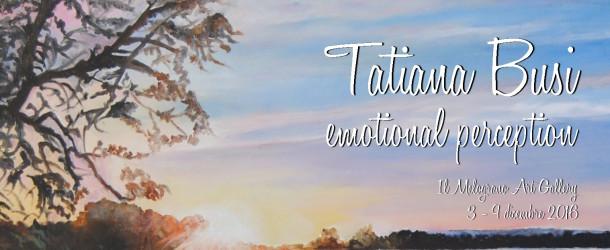 Tatiana Busi – Il Melograno galleria d'arte – 03/12 – 09/12